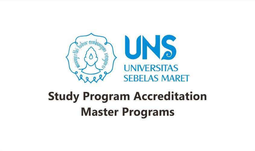 Akreditasi Program Studi di Program Magister UNS