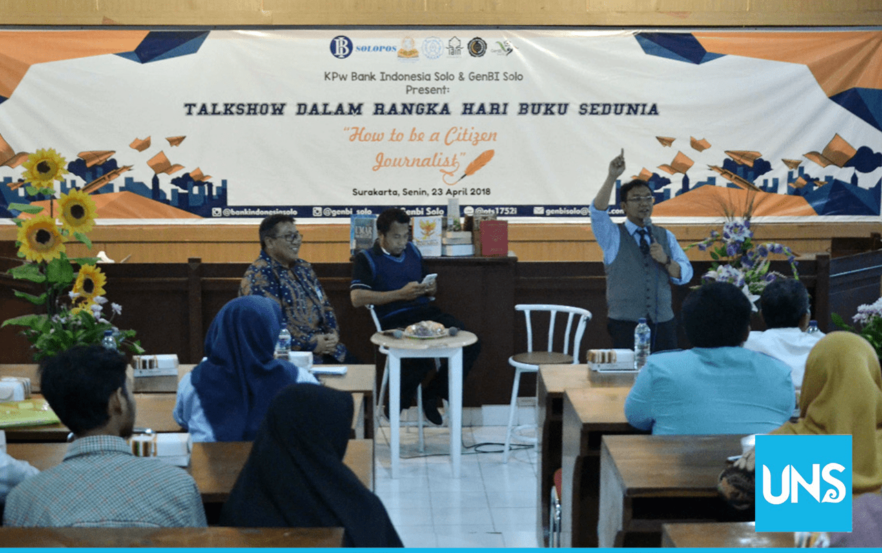 "World Book Day, UNS Library Cooperates with Bank Indonesia Solo to Hold Journalism Talk Show under the theme ""How to be a Citizen Journalist"" on Monday (23/04/2018) at the 2nd floor seminar room of UNS Library."