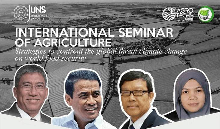 "Program studi Agroteknologi UNS akan menggelar seminar internasional ""Strategies to Confront the Global Threat Climate Change on World Security"""